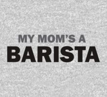 My mom... by Barista