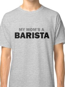 My mom... Classic T-Shirt