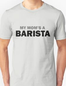 My mom... Unisex T-Shirt
