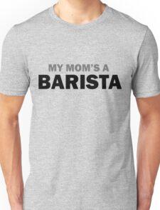 My mom... T-Shirt