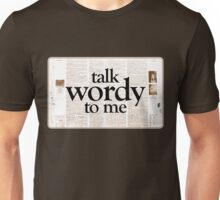 Talk Wordy To Me Unisex T-Shirt