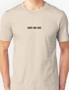 JUST DO GIT. T-Shirt