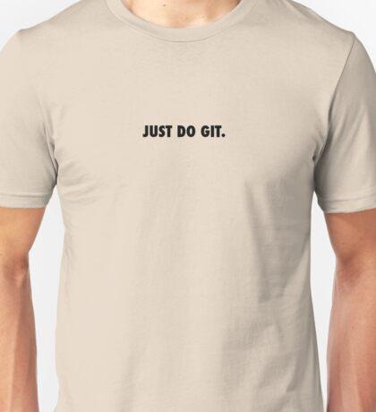 JUST DO GIT. Unisex T-Shirt