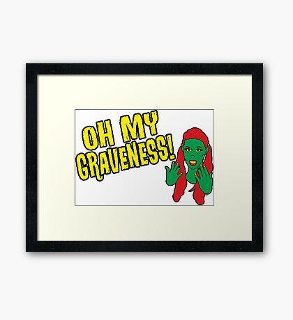 Oh My Graveness! Framed Print