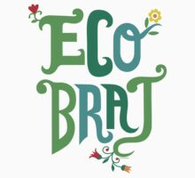 Eco Brat by Andi Bird
