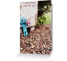 I Will Always Wait For You Greeting Card