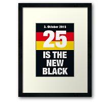 25 is the new Black #1 Framed Print