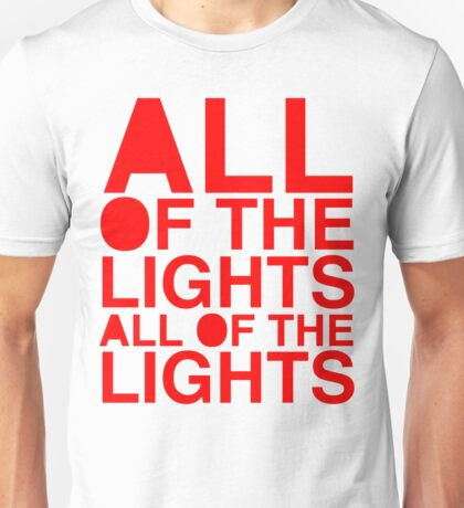 All Of The Lights Unisex T-Shirt