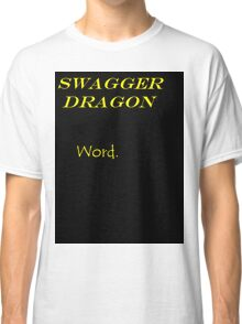 Swagger Dragon Classic T-Shirt