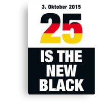 25 is the new Black #2 Canvas Print