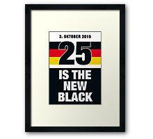25 is the new Black #3 Framed Print