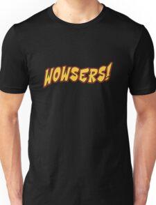 Wowsers Unisex T-Shirt