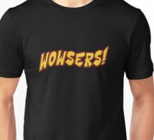 Wowsers Unisex T-Shirt