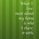 What I Love About My Home by onehappycamper