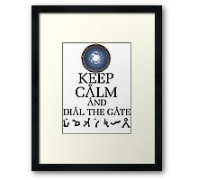 Stargate SG1 - Keep Calm and Dial The Gate. Framed Print