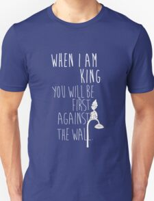 """""""When I am King, you will be first against the wall."""" Radiohead - Light Unisex T-Shirt"""