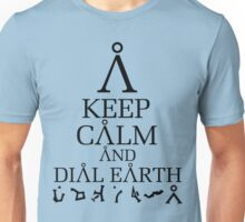 Stargate SG1 - Keep Calm and Dial Earth Unisex T-Shirt