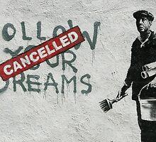 Follow your Dream Banksy by oasisak
