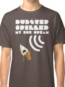 Dubstep Spilled My Icecream - Vanilla Classic T-Shirt