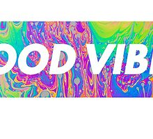Good Vibes by IMadeUReadThi