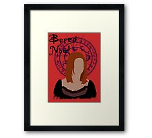 Bored now! Framed Print