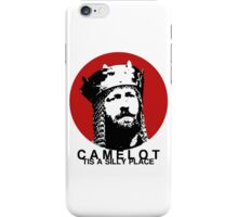 Camelot, tis a silly place iPhone Case/Skin