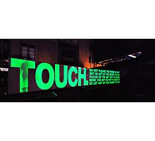 Touch. do not please the work of art Photographic Print