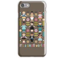 It's a Small World! iPhone Case/Skin