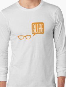 BLERG ORANGE! Long Sleeve T-Shirt