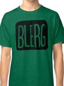BIG BLERG Classic T-Shirt