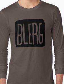 BIG BLERG Long Sleeve T-Shirt
