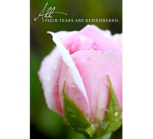 All Your Tears Are Remembered Photographic Print