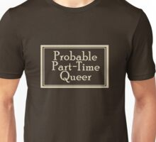 Probable Part-Time Queer - Harry and Paul Unisex T-Shirt