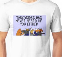 Thucydides has never heard of you either Unisex T-Shirt
