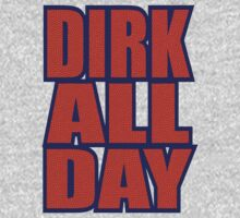Dirk All Day  by BUB THE ZOMBIE