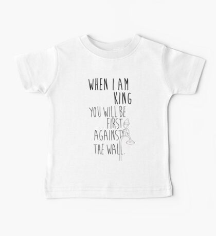 """When I am King, you will be first against the wall."" Radiohead - Dark Baby Tee"