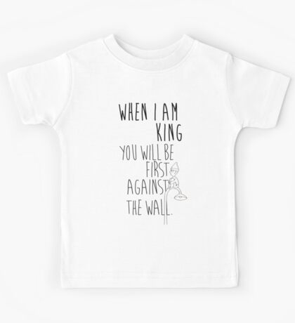 """When I am King, you will be first against the wall."" Radiohead - Dark Kids Tee"