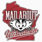 Mad About Wisconsin by gstrehlow2011