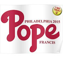 """Pope Phillies Logo Mash Up """"I Was There"""" Poster"""