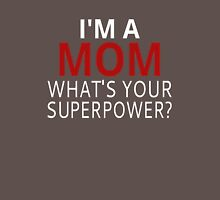 I'm A Mom What's Your Superpower? Womens Fitted T-Shirt