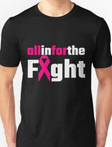 All In For The Fight T-Shirt