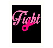 Fight Breast Cancer Awareness Art Print
