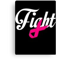 Fight Breast Cancer Awareness Canvas Print