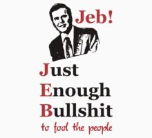 Jeb! Just Enough Bullshit by Secularitee