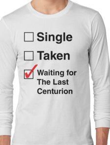 SINGLE TAKEN THE LAST CENTURION Long Sleeve T-Shirt