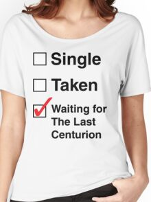 SINGLE TAKEN THE LAST CENTURION Women's Relaxed Fit T-Shirt
