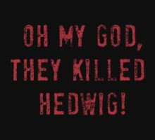 Oh my God, they killed Hedwig! by midnightowl