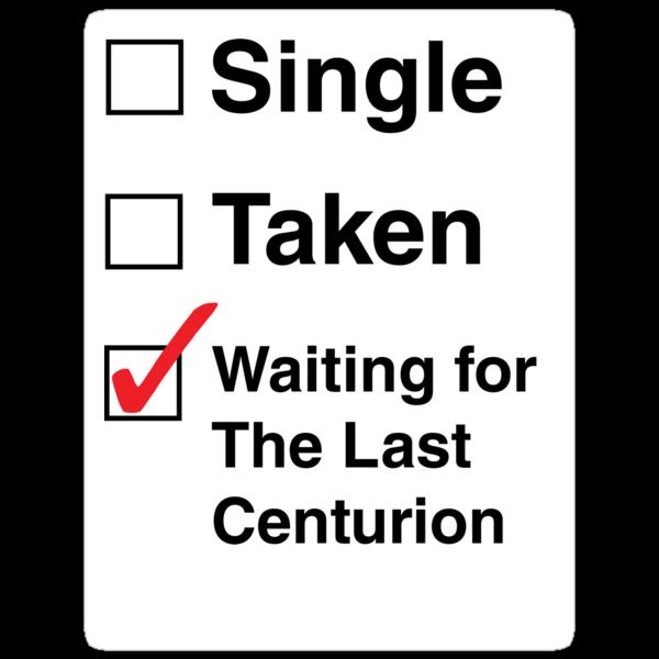 SINGLE TAKEN THE LAST CENTURION STCKER by thischarmingfan