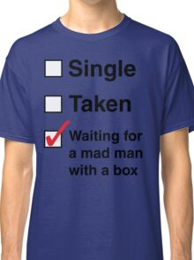 SINGLE TAKEN MAD MAN WITH A BOX Classic T-Shirt