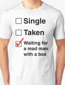 SINGLE TAKEN MAD MAN WITH A BOX T-Shirt